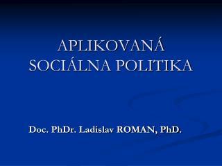 APLIKOVANÁ SOCIÁLNA POLITIKA
