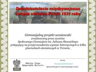 S*G*S*H wp1918-1945.cba.pl/ Społeczne Gimnazjum im. Juliusza Słowackiego w Toruniu