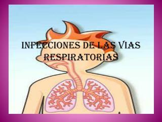 INFECCIONES DE LAS VIAS RESPIRATORIAS