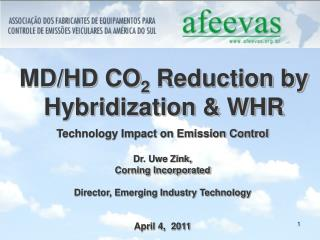 Technology Impact on Emission Control  Dr. Uwe Zink,  Corning Incorporated  Director, Emerging Industry Technology   Apr