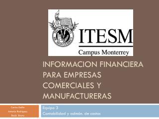 INFORMACION FINANCIERA PARA EMPRESAS COMERCIALES Y MANUFACTURERAS