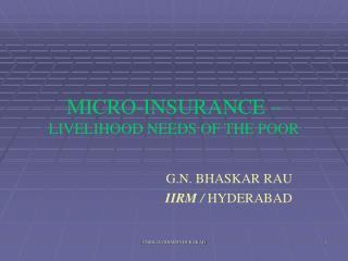 MICRO-INSURANCE � LIVELIHOOD NEEDS OF THE POOR