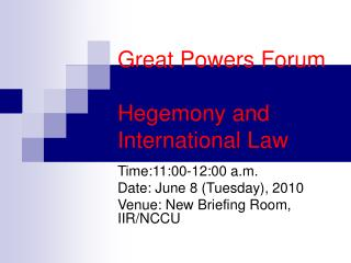 Great Powers Forum Hegemony and International Law