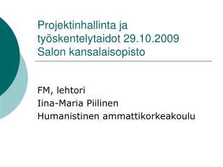 Projektinhallinta ja työskentelytaidot 29.10.2009 Salon kansalaisopisto