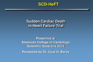 Sudden Cardiac Death  in Heart Failure Trial
