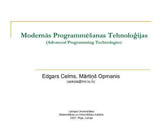 Modernās Programmēšanas Tehnoloģijas (Advanced Programming Technologies )