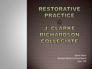 Restorative Practice @ J. Clarke Richardson Collegiate