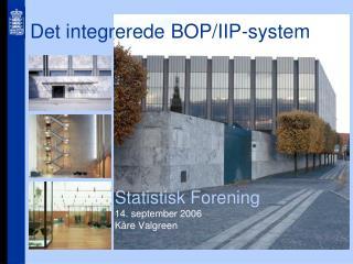 Det integrerede BOP/IIP-system
