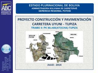 ESTADO PLURINACIONAL DE BOLIVIA ADMINISTRADORA BOLIVIANA DE CARRETERA S   GERENCIA REGIONAL POTOSI