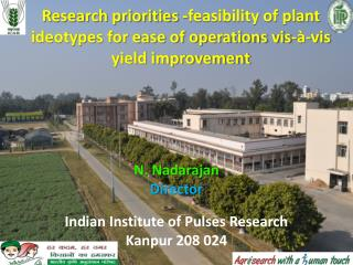 Indian Institute of Pulses Research Kanpur 208 024