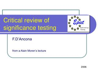 Critical review of  significance testing