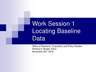 Work Session 1 Locating Baseline Data