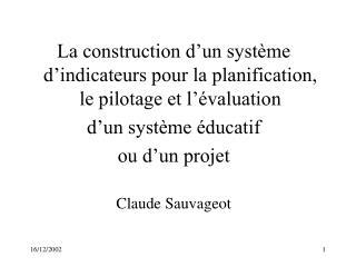 La construction d'un système d'indicateurs pour la planification, le pilotage et l'évaluation