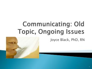 Communicating: Old Topic, Ongoing Issues