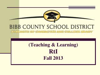 (Teaching & Learning) RtI Fall 2013
