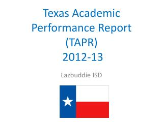 Texas Academic Performance Report (TAPR)  2012-13