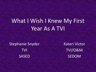 What I Wish I Knew My First Year As A TVI