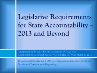 Legislative Requirements for State Accountability – 2013 and Beyond