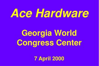 Ace Hardware Georgia World Congress Center 7 April 2000