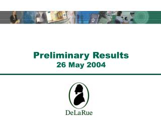 Preliminary Results 26 May 2004