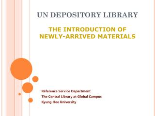 UN DEPOSITORY LIBRARY THE INTRODUCTION OF  NEWLY-ARRIVED MATERIALS