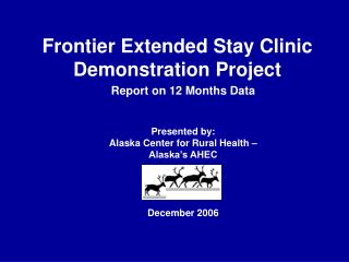 Frontier Extended Stay Clinic Demonstration Project