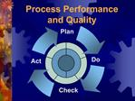 Process Performance  and Quality