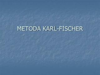 METODA KARL-FISCHER