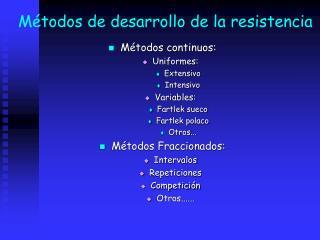 Métodos de desarrollo de la resistencia