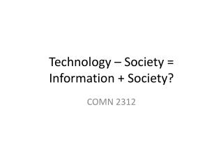 Technology – Society = Information + Society?