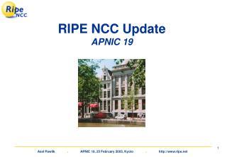 RIPE NCC Update APNIC 19