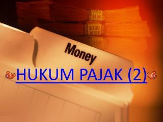 HUKUM PAJAK (2)