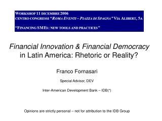 Financial Innovation & Financial Democracy  in Latin America: Rhetoric or Reality?
