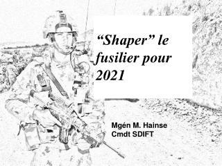 """""""Shaper"""" le fusilier pour 2021"""