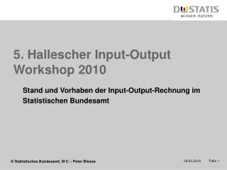 5. Hallescher Input-Output Workshop 2010