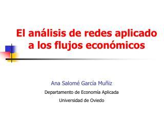 El análisis de redes aplicado  a los flujos económicos
