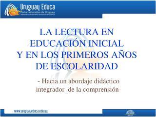 LA LECTURA EN  EDUCACIÓN INICIAL  Y EN LOS PRIMEROS AÑOS DE ESCOLARIDAD