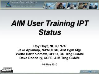 AIM User Training IPT Status