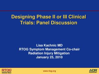 Designing Phase II or III Clinical Trials: Panel Discussion