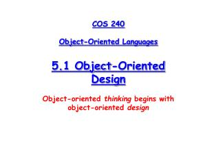 COS 240 Object-Oriented Languages 5.1 Object-Oriented Design