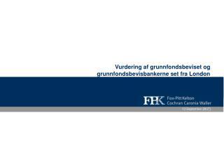 Vurdering af grunnfondsbeviset og grunnfondsbevisbankerne set fra London