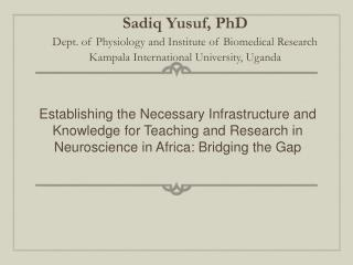 Sadiq Yusuf, PhD Dept. of Physiology and Institute of Biomedical Research