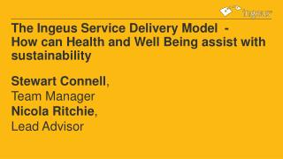 The Ingeus Service Delivery Model -  How can Health and Well Being assist with sustainability