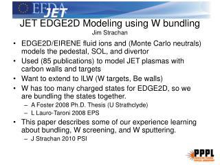 JET EDGE2D Modeling using W bundling Jim Strachan