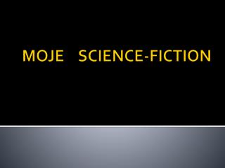 MOJE     SCIENCE-FICTION