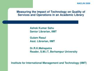 Measuring the impact of Technology on Quality of Services and Operations in an Academic Library