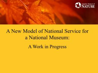 A New Model of National Service for a National Museum:  A Work in Progress