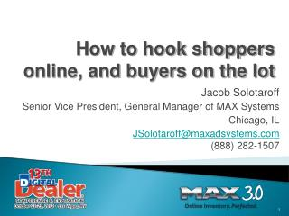 How to hook shoppers online, and buyers on the lot