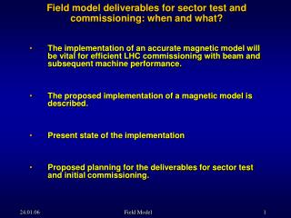 Field model deliverables for sector test and commissioning: when and what?