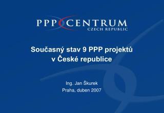 Současný stav 9 PPP projektů  v České republice